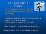 5 expectations unclear