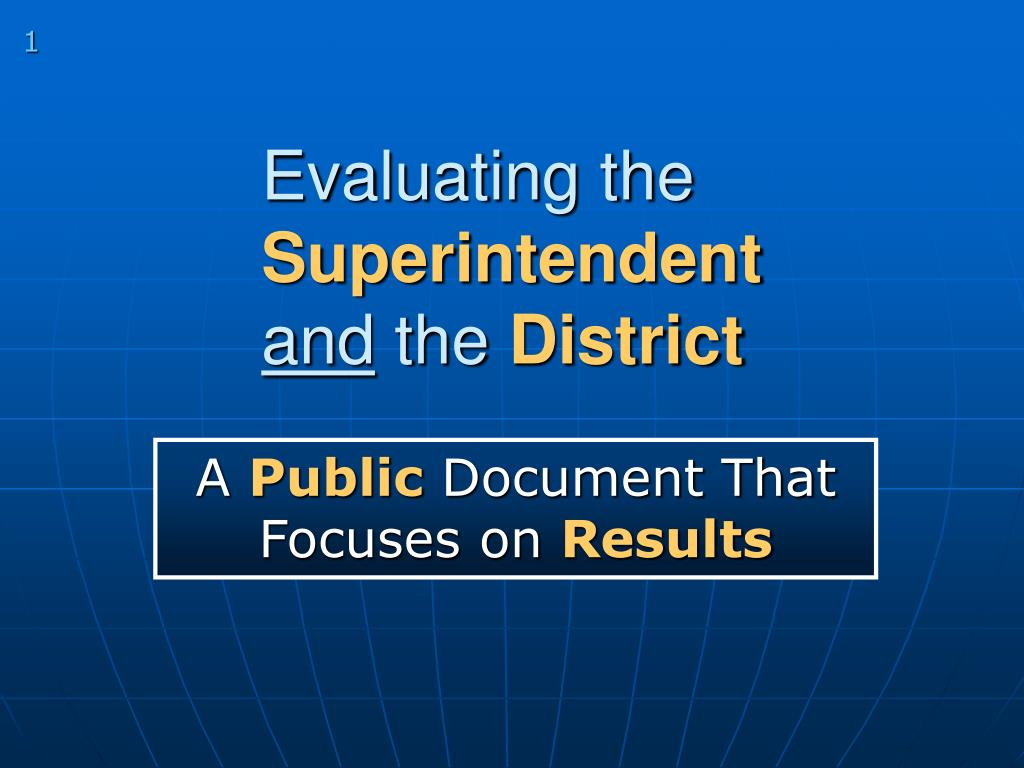 evaluating the superintendent and the district l.