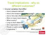 travel implications why so different outcomes