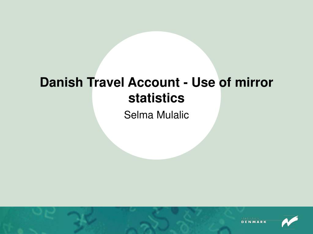 danish travel account use of mirror statistics l.