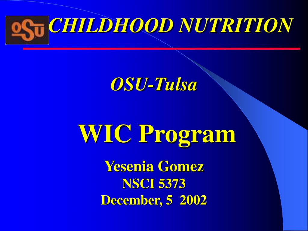 osu tulsa wic program yesenia gomez nsci 5373 december 5 2002 l.