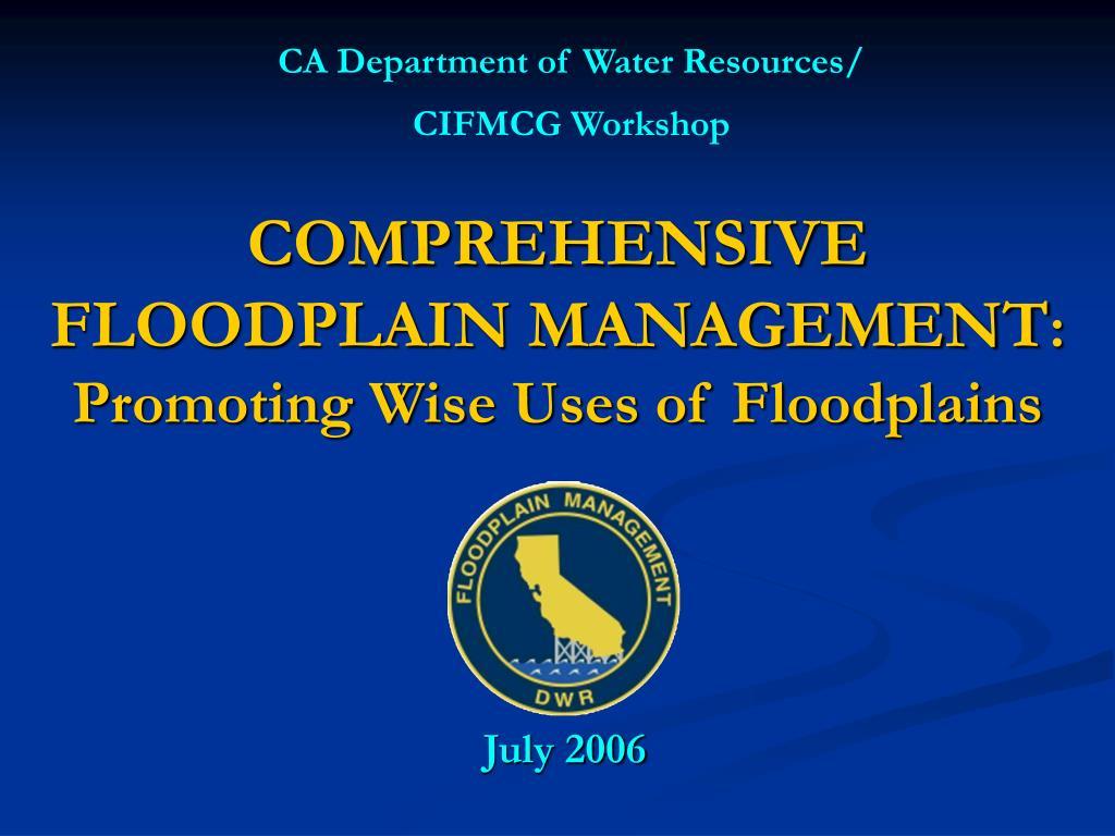 comprehensive floodplain management promoting wise uses of floodplains l.