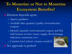 to monetize or not to monetize ecosystem benefits