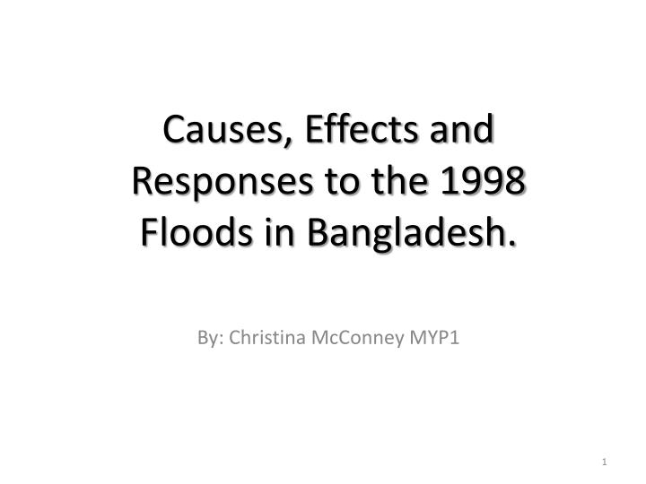 Causes effects and responses to the 1998 floods in bangladesh by christina mcconney myp1