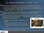2 a reduce vulnerability to insider threat