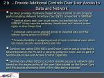 2 b provide additional controls over user access to data and network