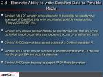 2 d eliminate ability to write classified data to portable media
