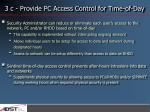 3 c provide pc access control for time of day