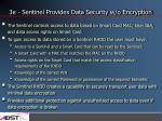 3e sentinel provides data security w o encryption
