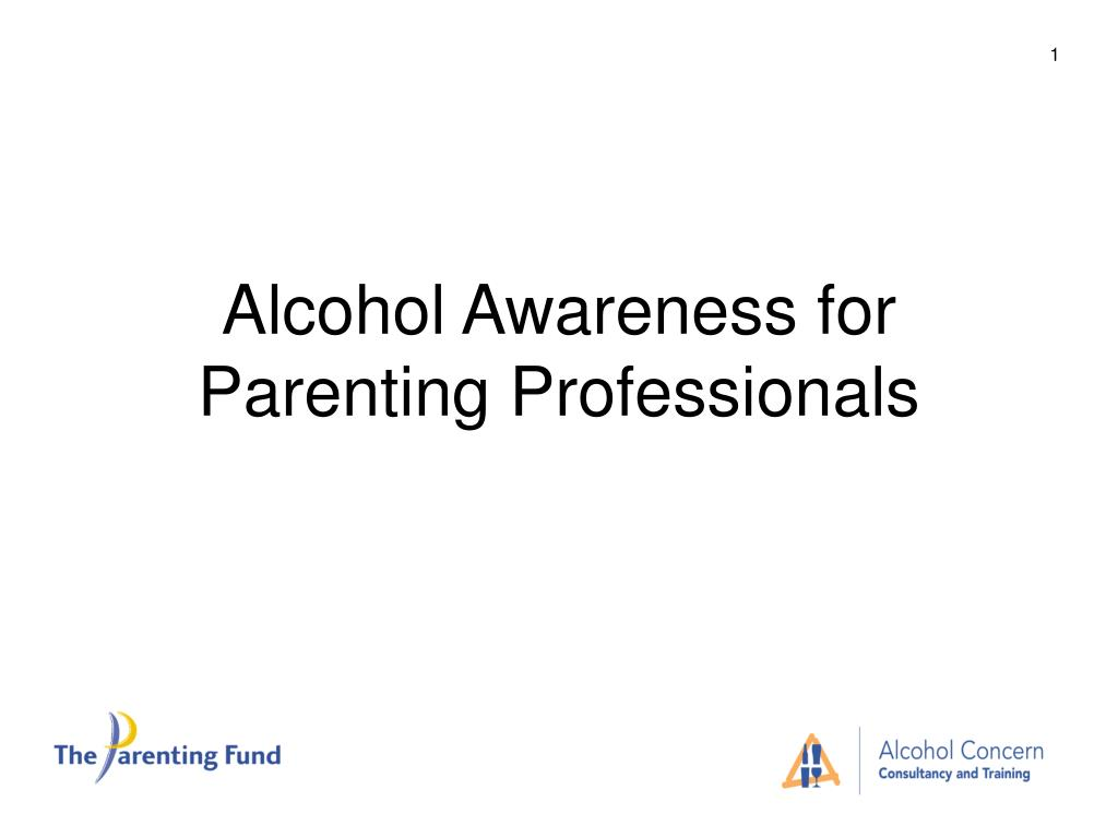 alcohol awareness for parenting professionals l.