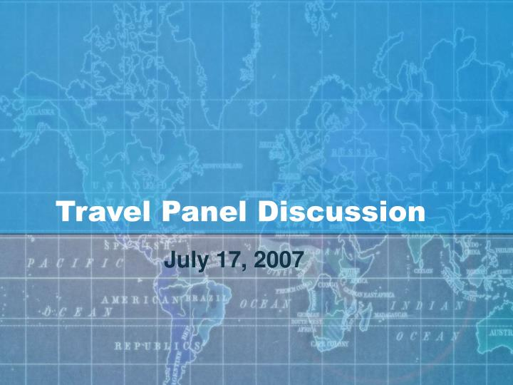 travel panel discussion n.