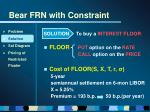 bear frn with constraint24