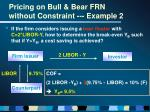 pricing on bull bear frn without constraint example 2