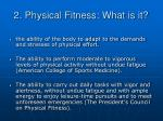 2 physical fitness what is it