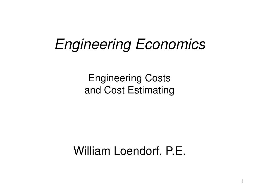 engineering economics engineering costs and cost estimating l.