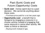 past sunk costs and future opportunity costs