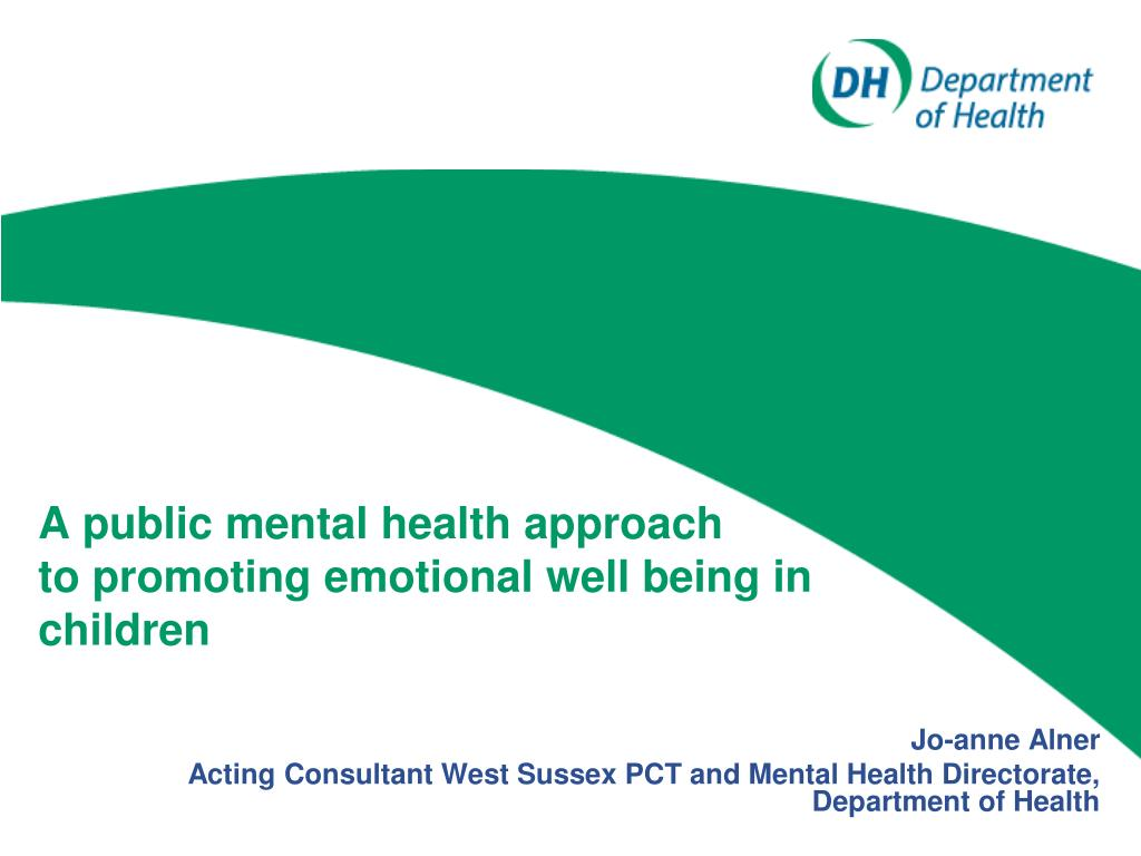 a public mental health approach to promoting emotional well being in children l.