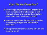 can we be proactive