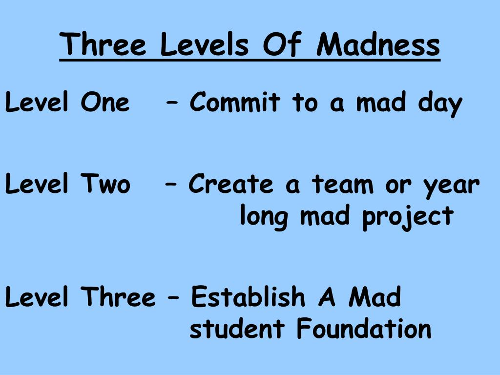 Three Levels Of Madness