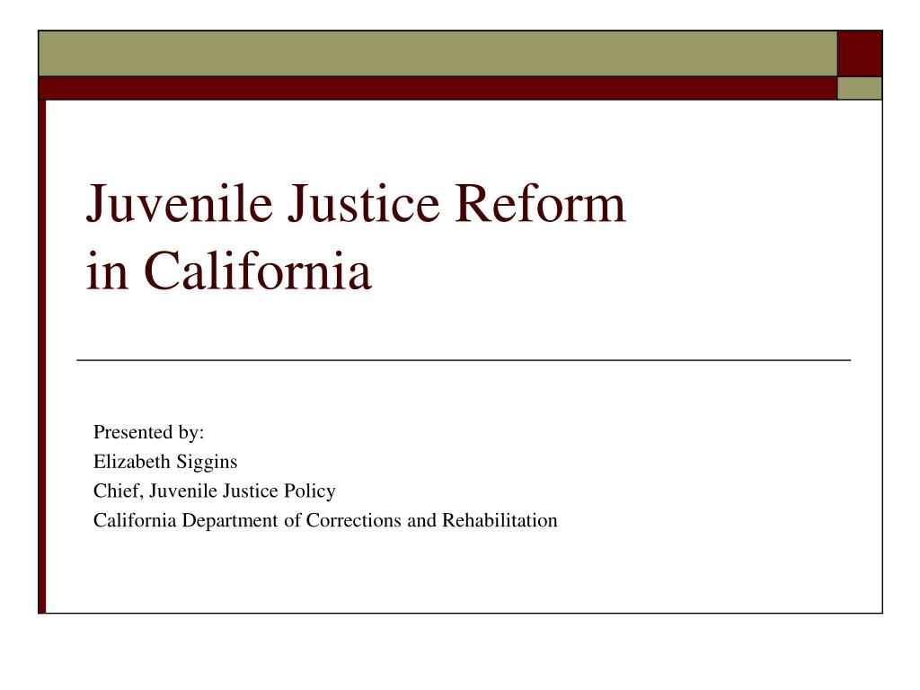 juvenile justice reform in california l.