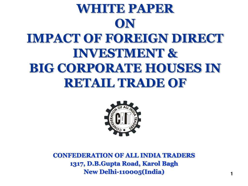 white paper on impact of foreign direct investment big corporate houses in retail trade of l.