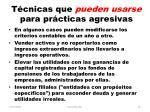 t cnicas que pueden usarse para pr cticas agresivas26