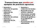 transacciones que pueden ser ejemplos de pr cticas agresivas