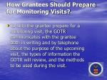 how grantees should prepare for monitoring visits