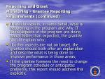 reporting and grant monitoring grantee reporting requirements continued