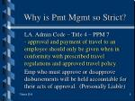 why is pmt mgmt so strict