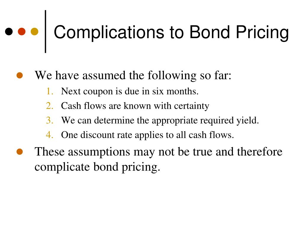 Complications to Bond Pricing