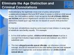 eliminate the age distinction and criminal connotations