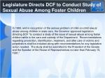 legislature directs dcf to conduct study of sexual abuse among foster children