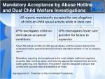 mandatory acceptance by abuse hotline and dual child welfare investigations
