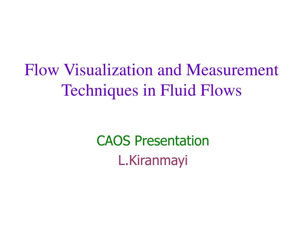 flow visualization and measurement techniques in fluid flows l.