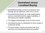centralized versus localized buying