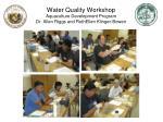 water quality workshop aquaculture development program dr allen riggs and ruthellen klinger bowen