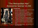 the metropolitan man accessories sponsor 3 500