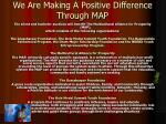 we are making a positive difference through map