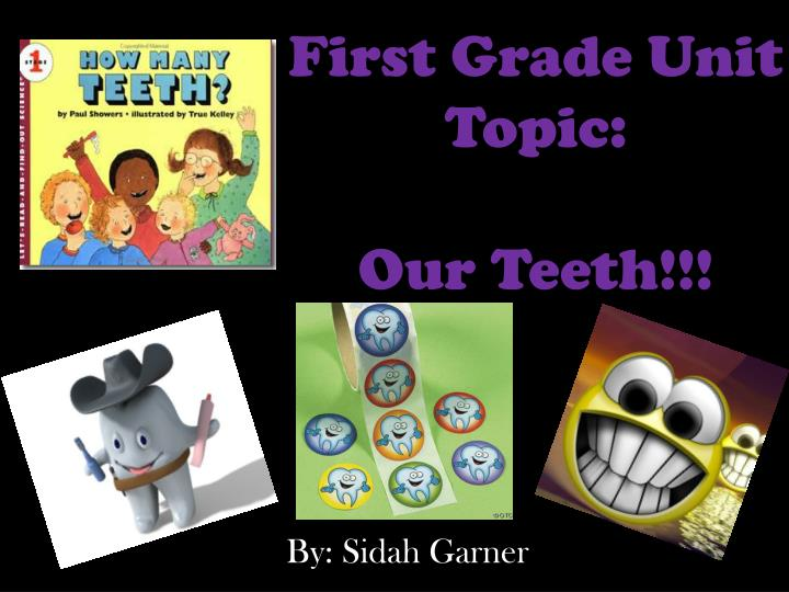 first grade unit topic our teeth n.