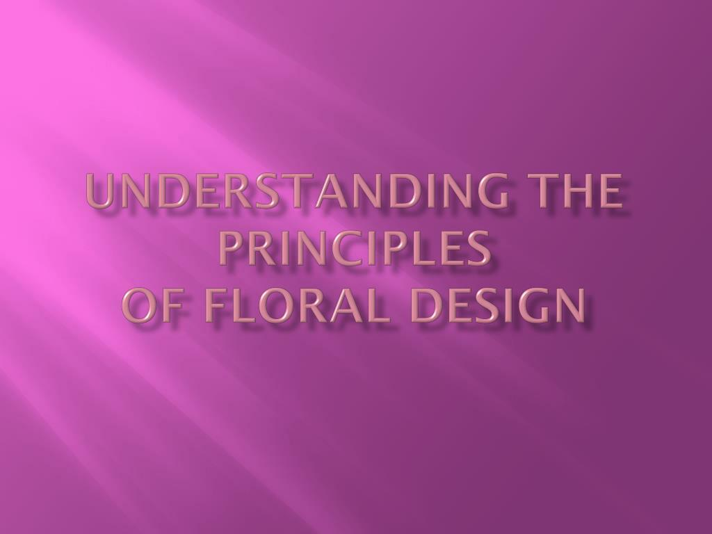 understanding the principles of floral design l.
