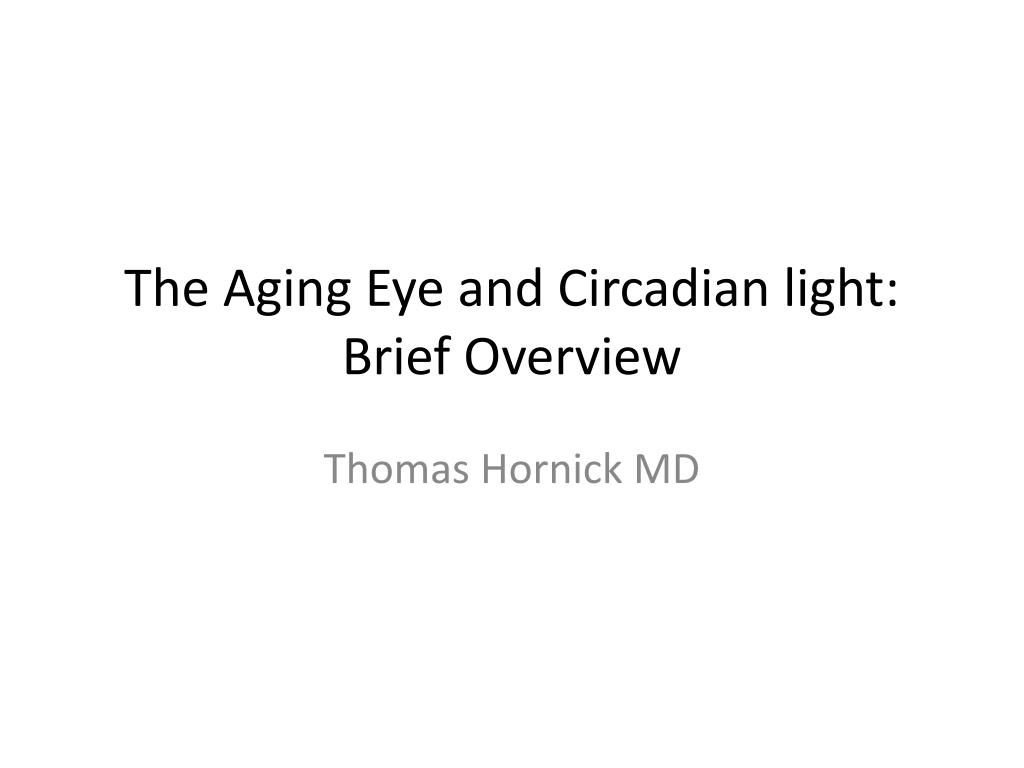 the aging eye and circadian light brief overview l.