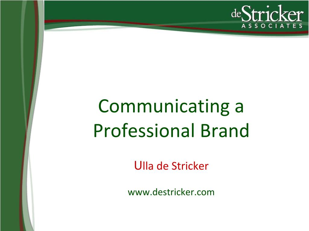 communicating a professional brand u lla de stricker www destricker com l.