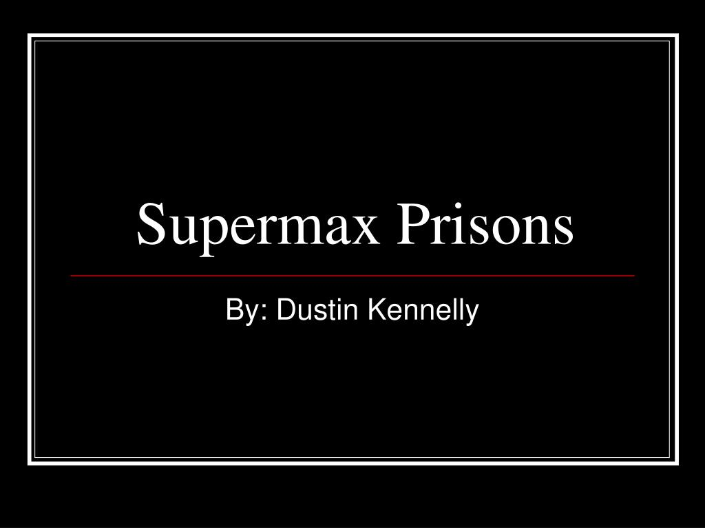 supermax prisons l.