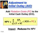adjustment to initial outlay aio