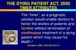 the dying patient act 2005 timer attributes
