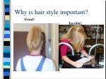 why is hair style important