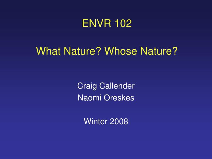 Envr 102 what nature whose nature