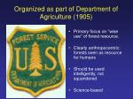 organized as part of department of agriculture 1905