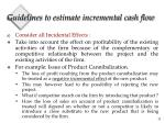 guidelines to estimate incremental cash flow